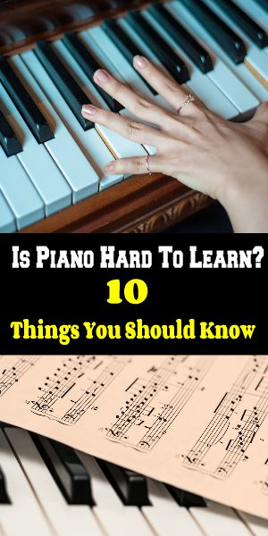 Is Piano Hard To Learn